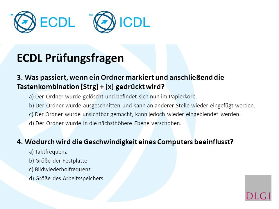 ECDL Prüfungsfragen 3. Was passiert, wenn ein Ordner markiert und anschließend die Tastenkombination [Strg] + [x] gedrückt wird